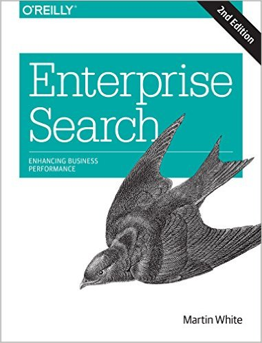 Book Review: Enterprise Search – Enhancing Business Performance by Martin White