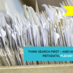 Think Search First – and have Good Metadata, Please!