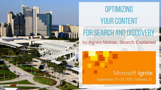 Agnes Molnar, Search Explained: Optimizing your content for search and discovery #MSIgnite