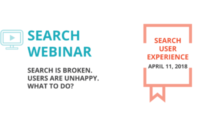 Search is broken. Users are unhappy. What to do? – Webinar on April 11