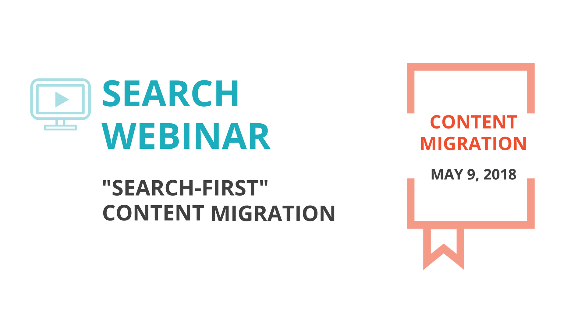 """Webinar: """"Search First"""" Content Migration"""