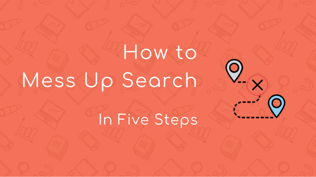 How to mess up Search in five easy steps?