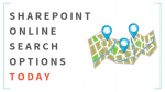 SharePoint Online - Search Options today