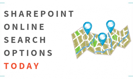 SharePoint Online – Search Options Today (July 2019)