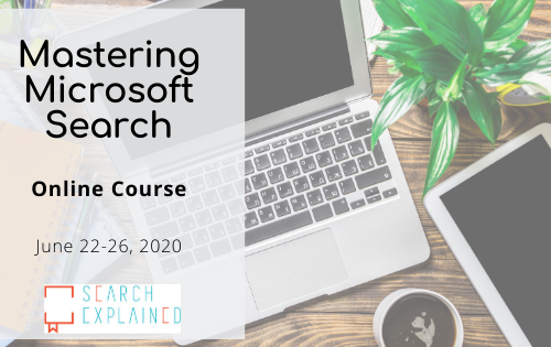 Mastering Microsoft Search - Online training Jun 22-26 2020