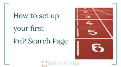 Set up first PnP Modern Search Page in SharePoint Online